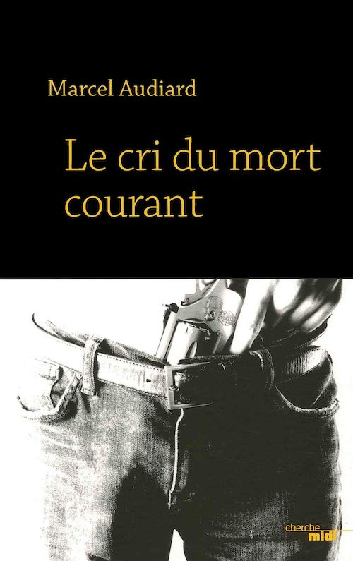 Marcel AUDIARD Le cri mort courant