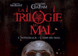 Maxime CHATTAM et Michel MONTHEILLET - Trilogie du Mal