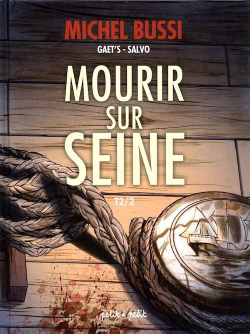 Michel BUSSI, GAET S et SALVO - Mourir sur Seine en BD - tome 2