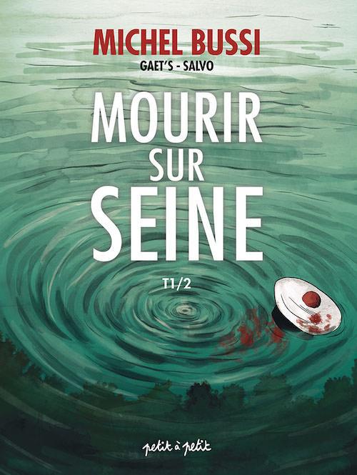 Michel BUSSI GAETS et SALVO - Mourir sur Seine en BD