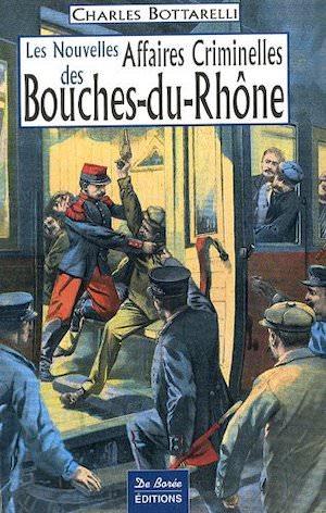 Nouvelles Affaires Criminelles Bouches-du-Rhone