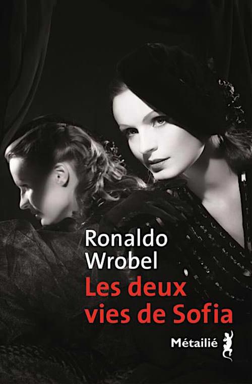 Ronaldo WROBEL - Les deux vies de Sofia