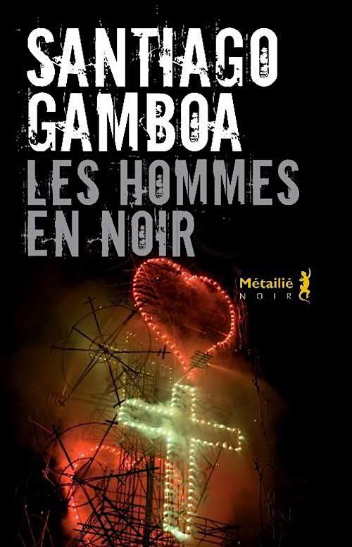 Santiago GAMBOA - Les hommes en noir