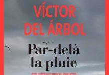 Victor DEL ARBOL - Par-dela la pluie