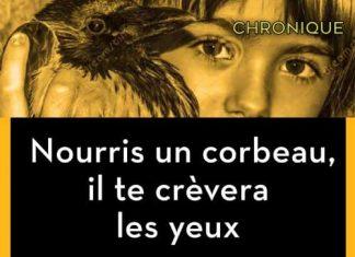 Anne Laure MORATA - Nourris un corbeau crevera les yeux