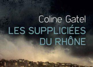 Coline GATEL : Les suppliciées du Rhône