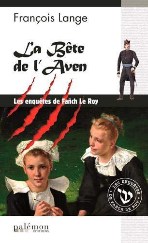 François LANGE - enquetes de Fanch Le Roy - 02 - La bete de Aven
