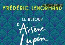 Frédéric LENORMAND : Le retour d'Arsène Lupin