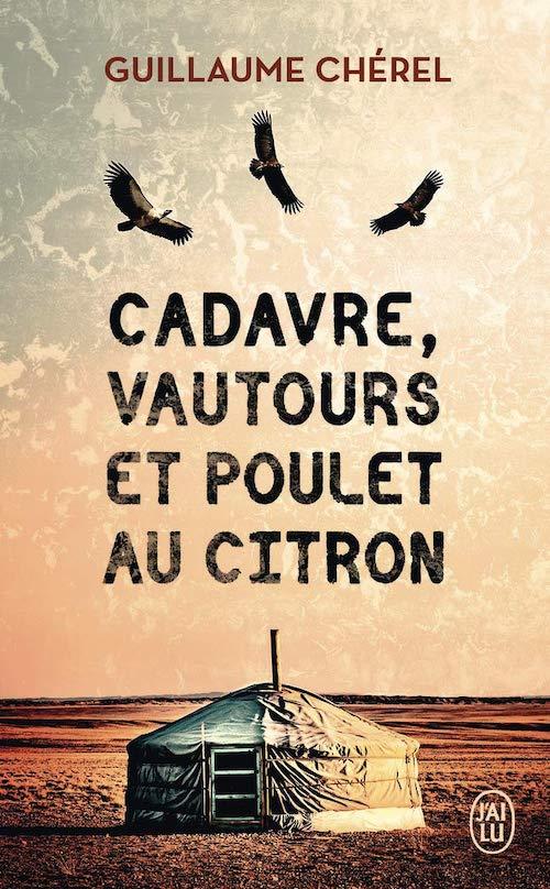 Guillaume CHEREL - Cadavre vautours et poulet au citron