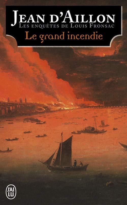 Jean D AILLON Louis Fronsac - Le grand incendie