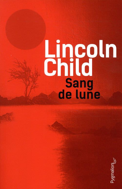 Lincoln CHILD - Sang de lune