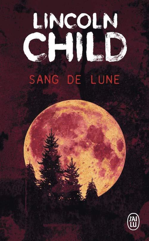 Lincoln CHILD : Sang de lune