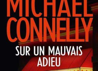 Michael CONNELLY -Harry Bosh - Sur un mauvais adieu