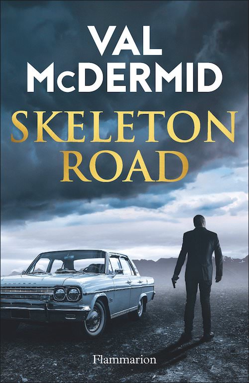 Val McDERMID - Skeleton Road