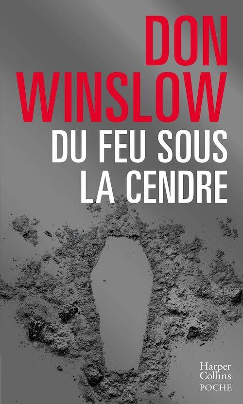 Don WINSLOW - Du feu sous la cendre