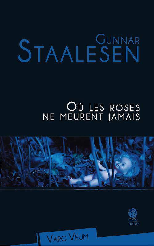Gunnar STAALESEN - Varg Veum - 15 - Ou les roses ne meurent jamais