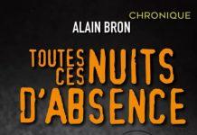 Alain BRON : Toute ces nuits d'absence