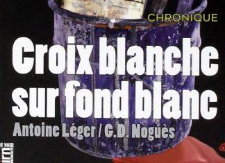 Antoine LEGER : Croix blanche sur fond blanc