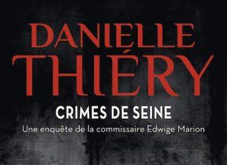 Danielle THIERY - Enquete du commissaire Edwige Marion - Crimes de Seine