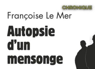 Françoise LE MER : Autopsie d'un mensonge