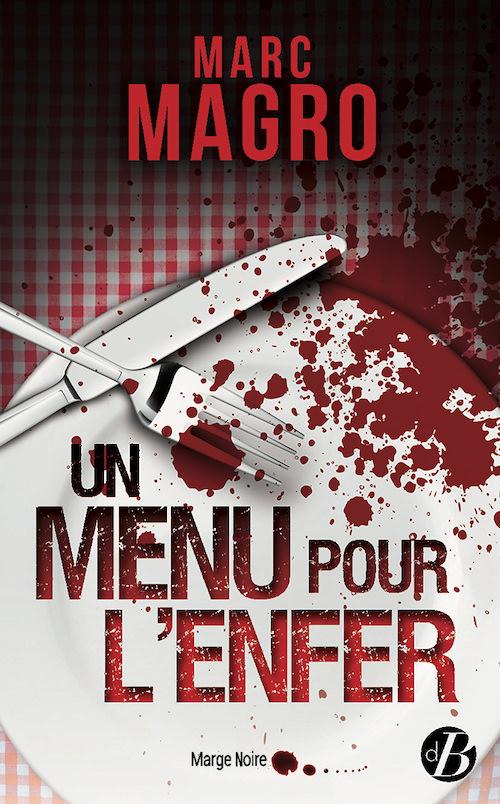 Marc MAGRO - Un menu pour enfer