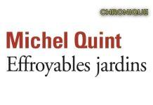 Michel QUINT : Effroyables jardins