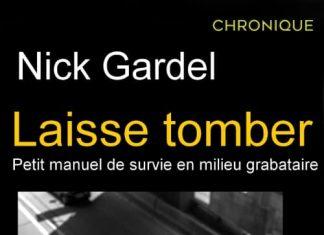 Nick GARDEL : Laisse tomber