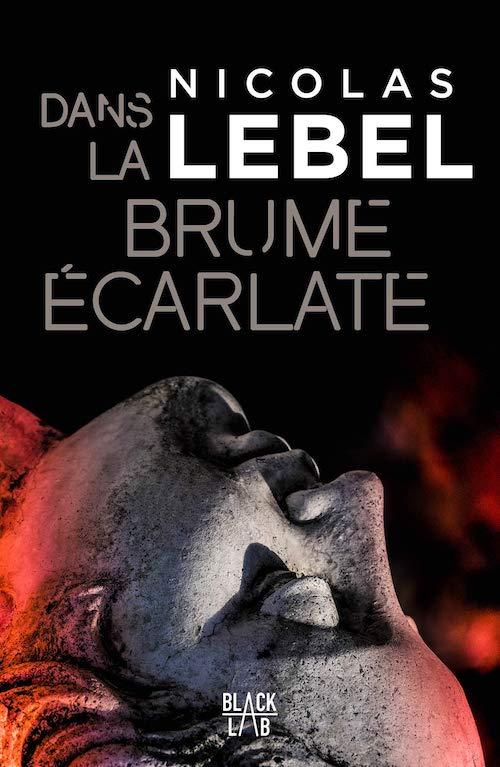 Nicolas LEBEL - Dans la brume ecarlate-