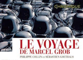 Philippe COLLIN et Sébastien GOETHALS : Le voyage de Marcel Grob