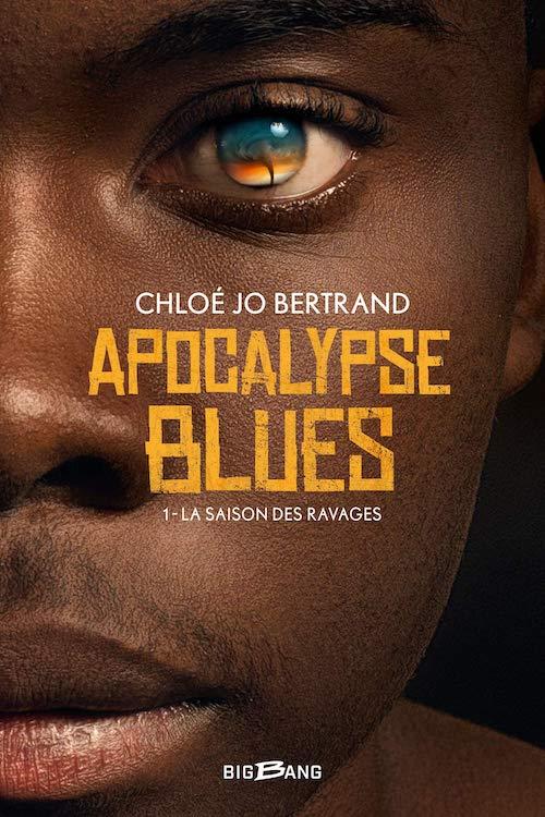 Chloe Jo BERTRAND - Apocalypse Blues - 01 - La saison des ravages