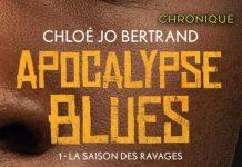 Chloé Jo BERTRAND : Apocalypse Blues - 01 - La saison des ravages