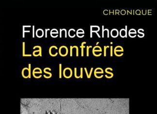 Florence RHODES : La confrérie des louves
