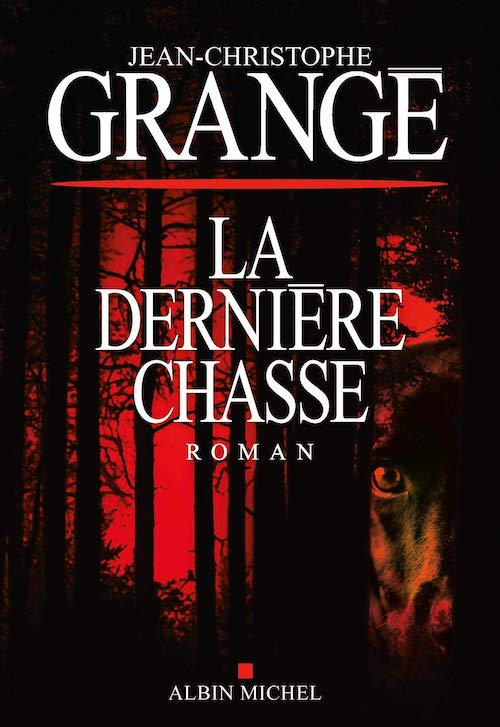 Jean-Christophe GRANGE - La derniere chasse