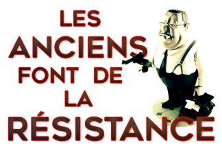 Les anciens font de la resistance