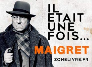 il etait une fois Maigret