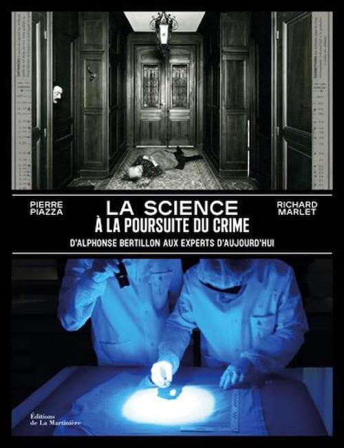 La Science a la Poursuite du Crime - Alphonse Bertillon aux Experts Aujourd hui