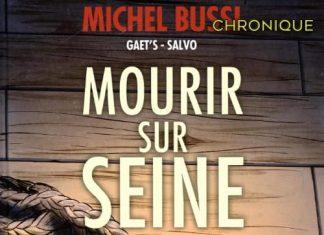 Michel BUSSI, GAËT'S et SALVO : Mourir sur Seine en BD