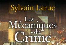 Sylvain LARUE - enquete de Leandre Lafforgue - 04 - Les mecaniques du crime