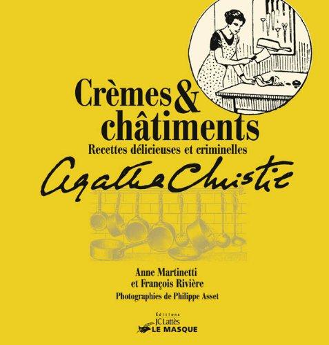 Anne MARTINETTI Francois RIVIERE - Creme et Chatiments