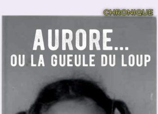 Marie VINDY et Aurore BOUDET : Aurore ou la gueule du loup