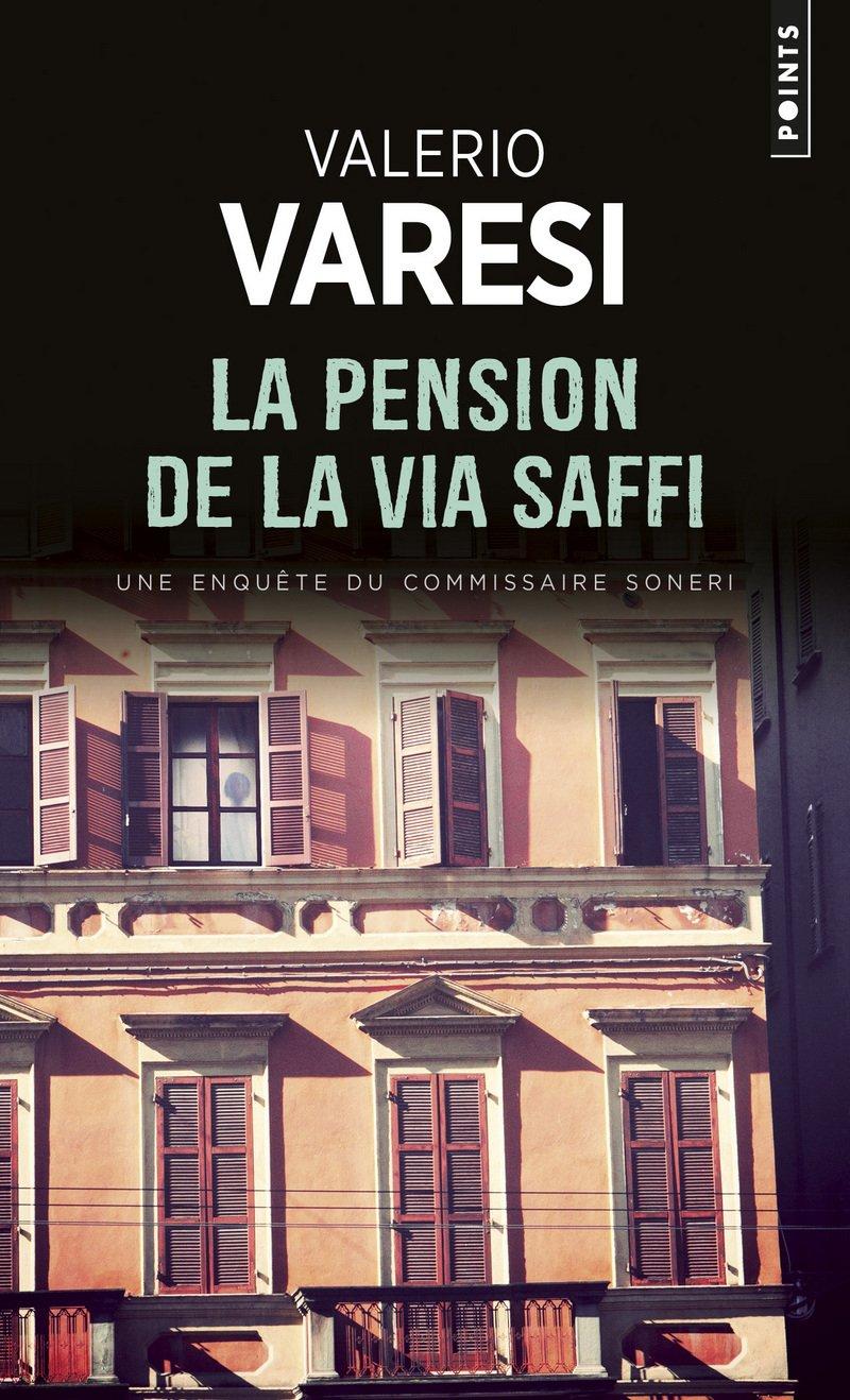 Valerio VARESI - enquete du commissaire Soneri - pension de la Via Saffi