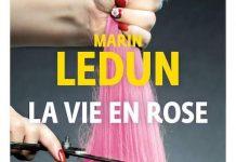 Marin Ledun - La vie en rose