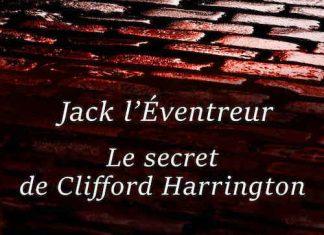 Patrice DUMAS - Jack Eventreur - Le secret de Clifford Harrington -