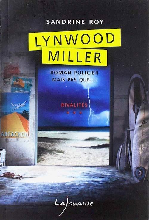 Sandrine ROY - Lynwood Miller – Tome 3 - Rivalites