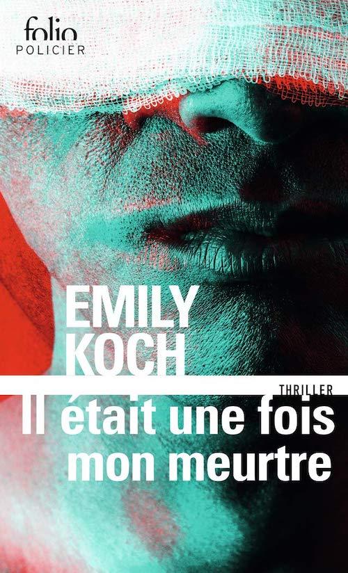Emily KOCH - Il etait une fois mon meurtre- poche