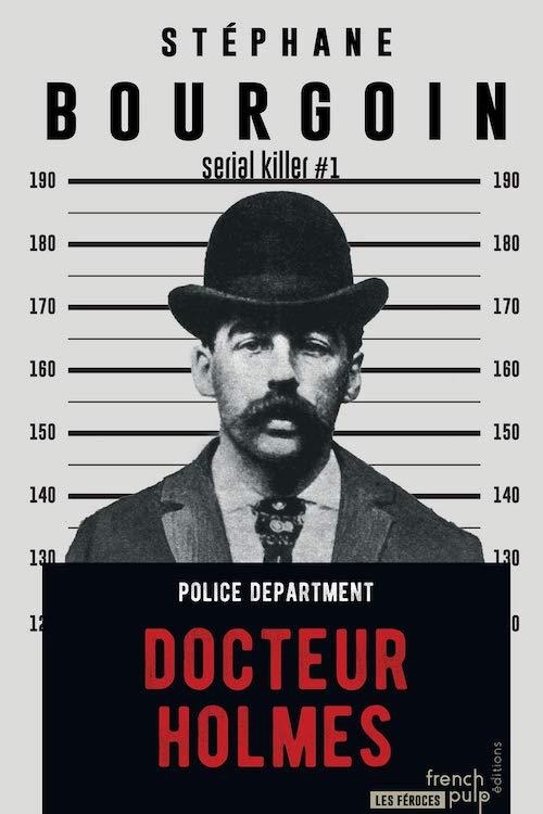 Stephane BOURGOIN - Serial Killer - 1 - Docteur Holmes