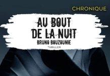 Bruno BOUZOUNIE : Au bout de la nuit