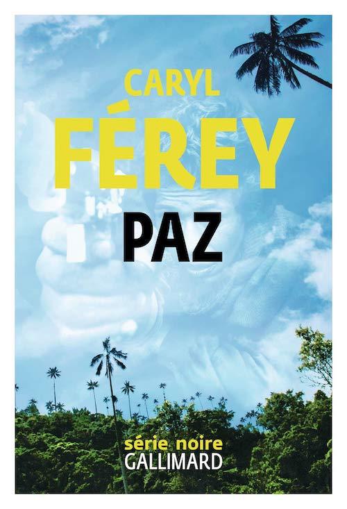 Caryl FEREY - Paz