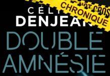 Céline DENJEAN : Double Amnésie