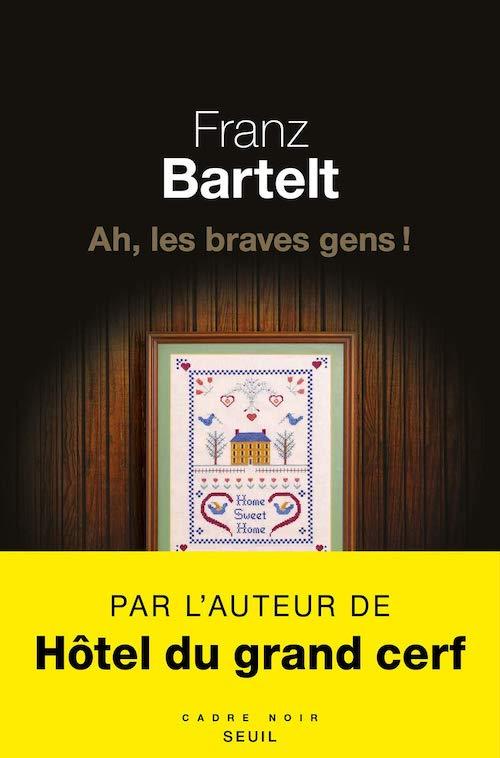 Franz BARTELT - Ah les braves gens